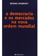 A democracia e os mercados na nova ordem mundial
