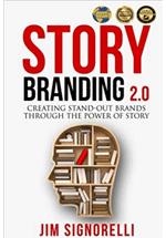 Story branding 2.0 : creating stand-out brands through the power of story