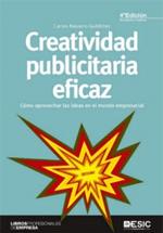Creatividad publicitaria eficaz : cómo aprovechar  las ideas creativas en el mundo empresarial