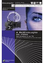 A re(e)volução do vídeo no cinema e na TV : histórias e tecnologias da alta definição