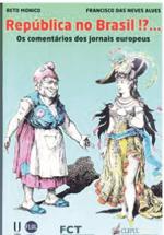 República no Brasil !?… : os comentários dos jornais europeus