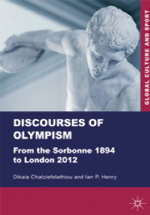 Discourses of Olympism : from the Sorbonne 1894 to London 2012