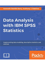 Data analysis with IBM SPSS statistics : implementing data modeling, descriptive statistics and ANOVA