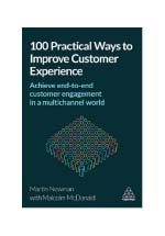 100 practical ways to improve customer experience : achieve end-to-end customer engagement in a multichannel world