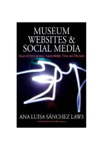 Museum websites and social media : issues of participation, sustainability, trust and diversity