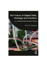 The future of digital data, heritage and curation : in a more-than-human world