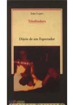 Teleditadura : diário de um espectador