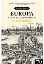 Europa : a luta pela supremacia de 1453 aos nossos dias