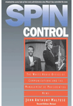 Spin control : the White House Office of Communications and the management of presidential news