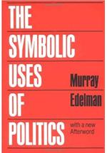 The symbolic uses of politics