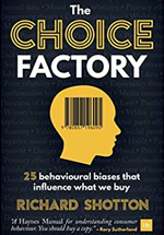 The choice factory : how 25 behavioural biases influence the products we decide to buy