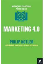 Marketing 4.0 : mudança do tradicional para o digital