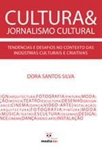 Cultura & jornalismo cultural : tendências e  desafios no contexto das indústrias culturais e criativas
