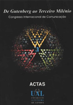 De Gutenberg ao Terceiro Milénio : actas Congresso Internacional de Comunicação, 6, 7 e 8 de abril 2000