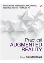 Practical augmented reality : a guide to the technologies, applications, and human factors for AR and VR
