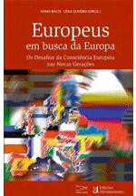 Europeus em busca da Europa : os desafios da consciência europeia nas novas gerações