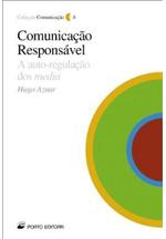Comunicação responsável : a auto-regulação dos media