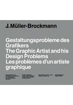 Gestallungsprobleme des Grafikers = The graphic artist and his design problems = Les problems d'un artiste graphique