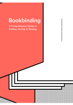 Bookbinding : the complete guide to folding,  sewing & binding