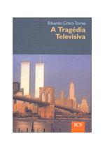 A tragédia televisiva : um género dramático da informação audiovisual