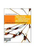 Pervasive information architecture : designing cross-channel user experiences