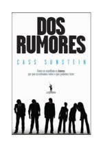 Dos rumores : como se espalham os boatos,  por que acreditamos neles e o que podemos fazer