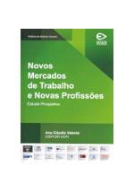 Novos mercados de trabalho e novas profissões : estudo prospetivo