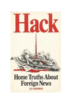 Hack : home truths about foreign news