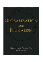 Globalization and pluralism : reshaping public TV in Europe