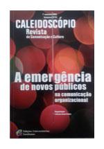 Caleidoscópio : revista de comunicação e cultura : a emergência de novos públicos na comunicação organizacional