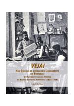 Veja! : nas origens do jornalismo iconográfico em Portugal : um contributo para uma história das revistas ilustradas portuguesas, 1835-1914