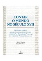 Contar o mundo no século XVII : o discurso dos dois primeiros jornais portugueses : a Gazeta