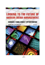 Looking to the future of modern media management : changes : challenges : opportunities : IMMAA report 2007-2008