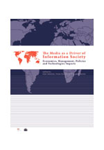 The media as a driver of the information society : economics, management, policies and technologies