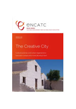 The creative city : cultural politicies and urban regeneration between conservation and development